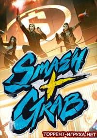 Smash + Grab