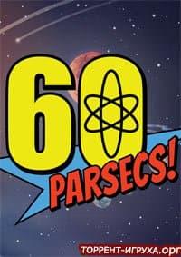 60 Parsecs! (60 Парсеков!)