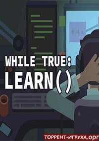 while True learn()