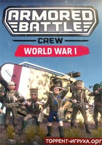 Armored Battle Crew [World War 1]