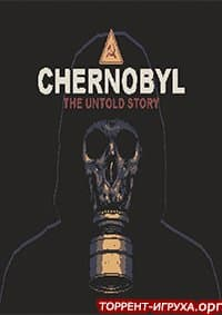 CHERNOBYL The Untold Story