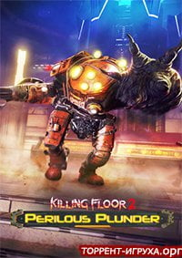 Killing Floor 2 Perilous Plunder