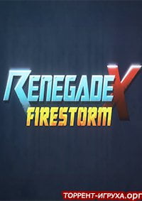 Renegade X Firestorm