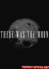 There Was the Moon